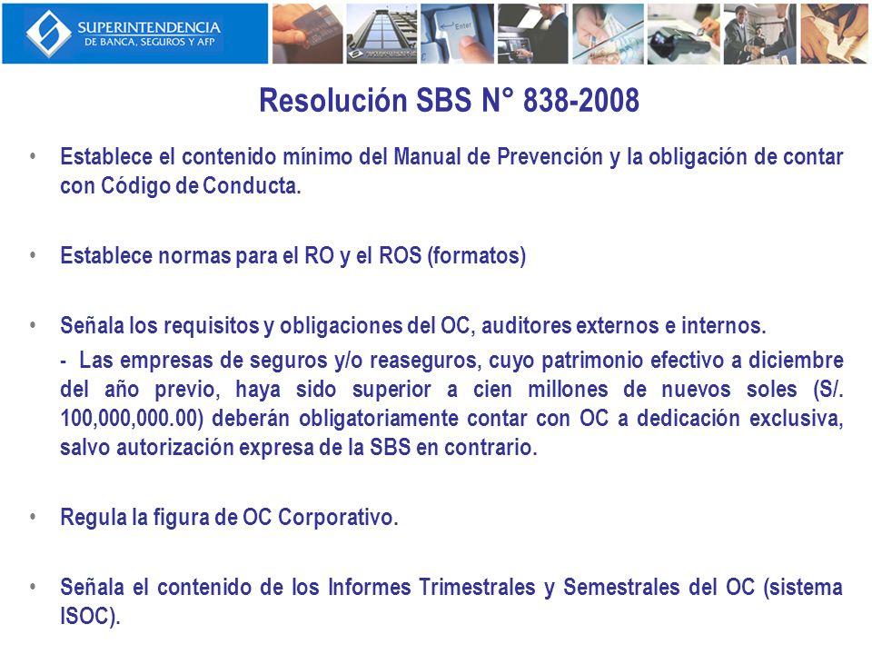 Resolución SBS N° 838-2008 Establece el contenido mínimo del Manual de Prevención y la obligación de contar con Código de Conducta. Establece normas p