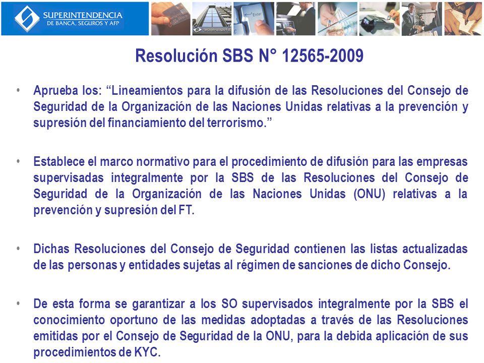 Resolución SBS N° 12565-2009 Aprueba los: Lineamientos para la difusión de las Resoluciones del Consejo de Seguridad de la Organización de las Nacione