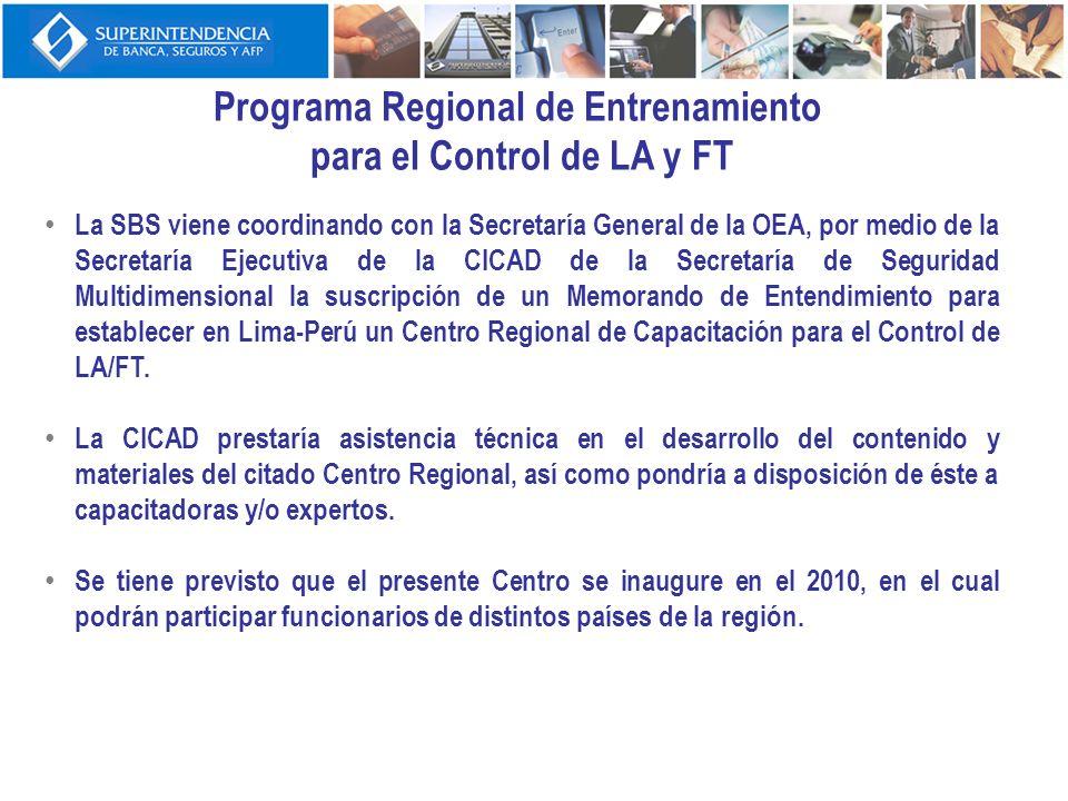 Programa Regional de Entrenamiento para el Control de LA y FT La SBS viene coordinando con la Secretaría General de la OEA, por medio de la Secretaría