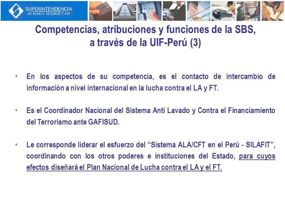 Competencias, atribuciones y funciones de la SBS, a través de la UIF-Perú (3) En los aspectos de su competencia, es el contacto de intercambio de info