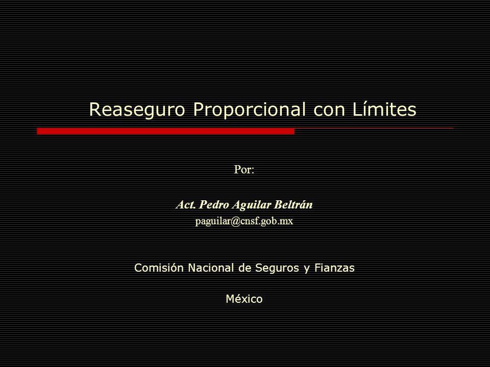Reaseguro proporcional con límites El Efecto en Reserva La reserva de riesgos en curso de una cartera de pólizas es el valor esperado de la siniestralidad futura de dichas pólizas.