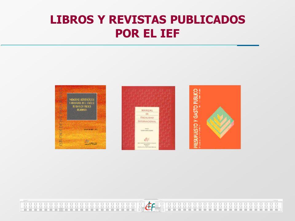 LIBROS Y REVISTAS PUBLICADOS POR EL IEF