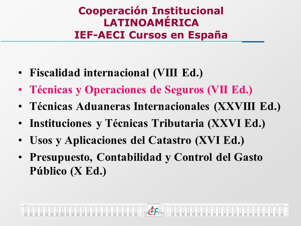 Fiscalidad internacional (VIII Ed.) Técnicas y Operaciones de Seguros (VII Ed.) Técnicas Aduaneras Internacionales (XXVIII Ed.) Instituciones y Técnic