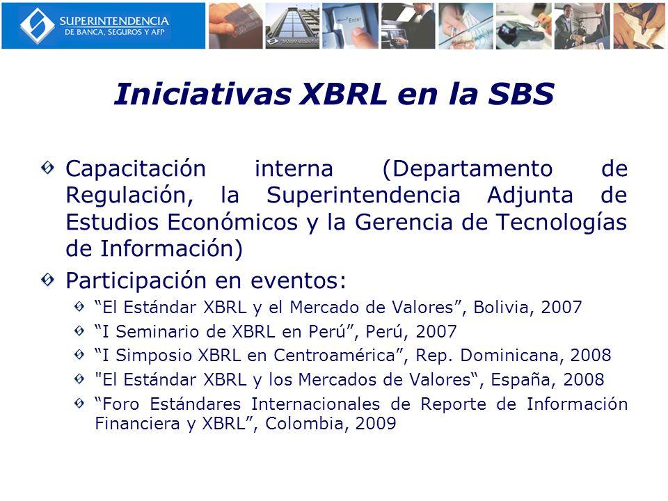 Iniciativas XBRL en la SBS Capacitación interna (Departamento de Regulación, la Superintendencia Adjunta de Estudios Económicos y la Gerencia de Tecno