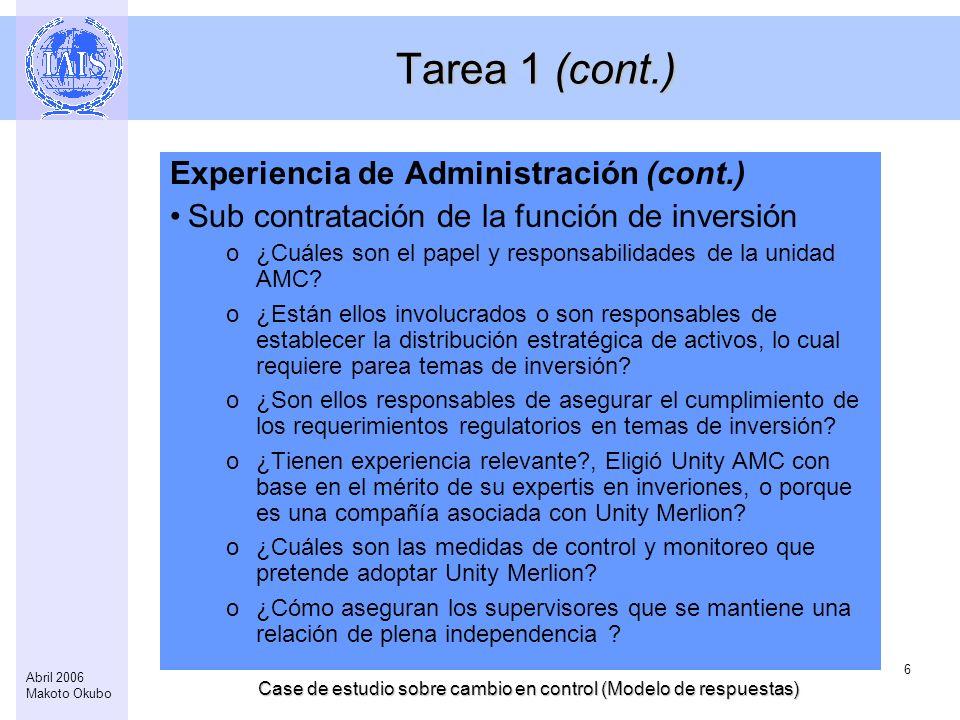 Case de estudio sobre cambio en control (Modelo de respuestas) 6 Abril 2006 Makoto Okubo Tarea 1 (cont.) Experiencia de Administración (cont.) Sub con