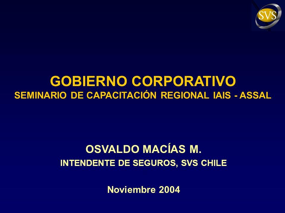 PRINCIPIOS DE SUPERVISIÓN IAIS Principio 9: Gobierno Corporativo El marco de gobierno corporativo reconoce y protege los derechos de todas las partes interesadas.