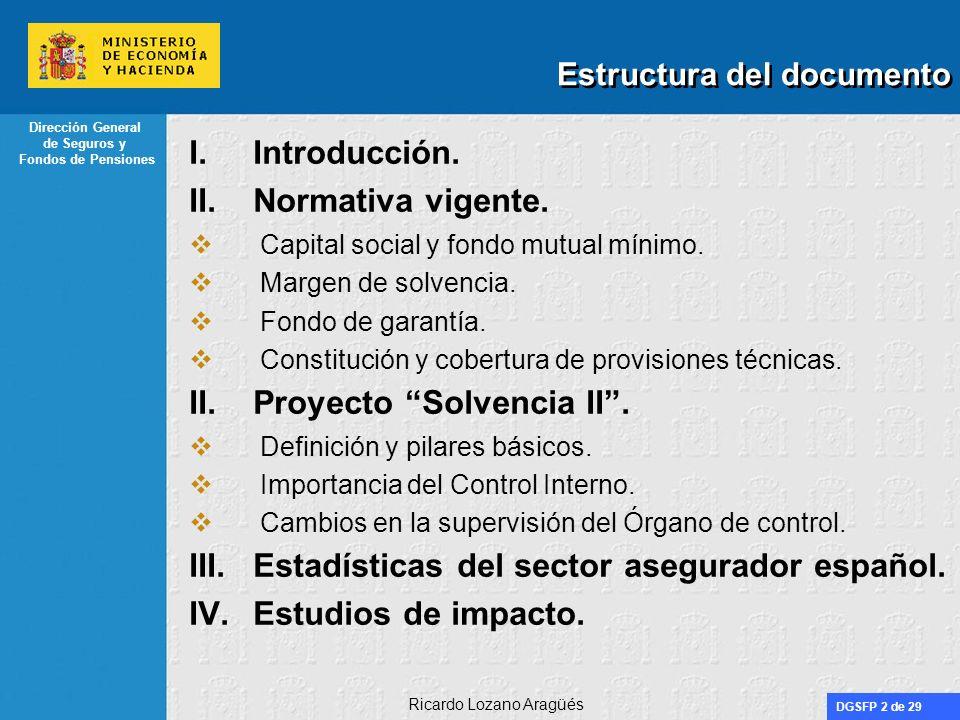 DGSFP 2 de 29 Dirección General de Seguros y Fondos de Pensiones Ricardo Lozano Aragüés Estructura del documento I.Introducción. II.Normativa vigente.