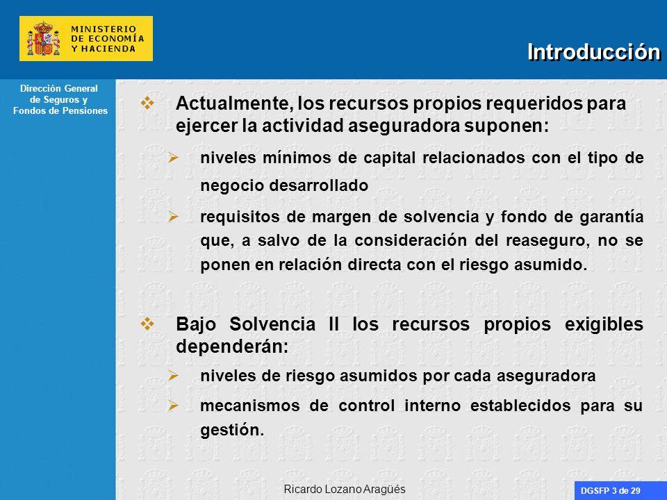 DGSFP 14 de 29 Dirección General de Seguros y Fondos de Pensiones Ricardo Lozano Aragüés Proyecto Solvencia II Importancia del Control interno Regulación actual: artículo 110 ROSSP aspectos genéricos requisitos específicos en el caso de utilización de instrumentos derivados.