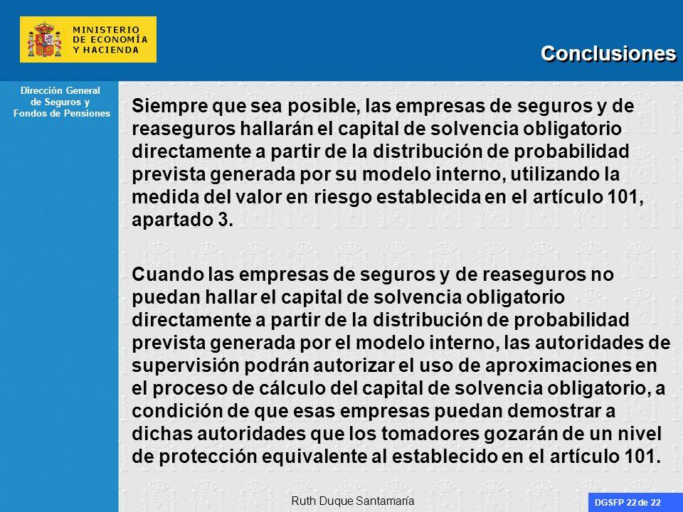 DGSFP 22 de 22 Dirección General de Seguros y Fondos de Pensiones Conclusiones Siempre que sea posible, las empresas de seguros y de reaseguros hallar