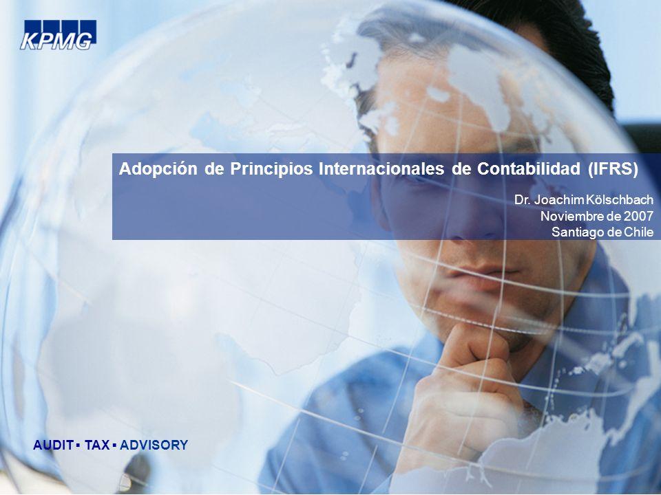 Adopción de Principios Internacionales de Contabilidad (IFRS) AUDIT TAX ADVISORY Dr.