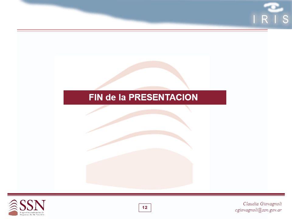 Claudia Giovagnoli cgiovagnoli@ssn.gov.ar FIN de la PRESENTACION 12