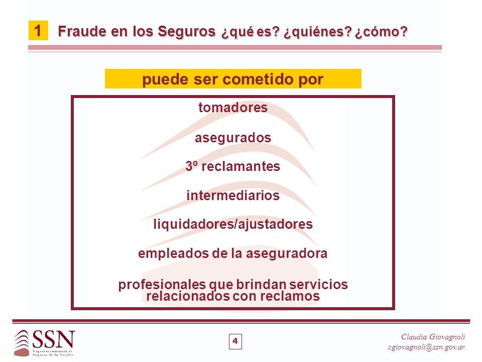 tomadores asegurados 3º reclamantes intermediarios liquidadores/ajustadores empleados de la aseguradora profesionales que brindan servicios relacionad
