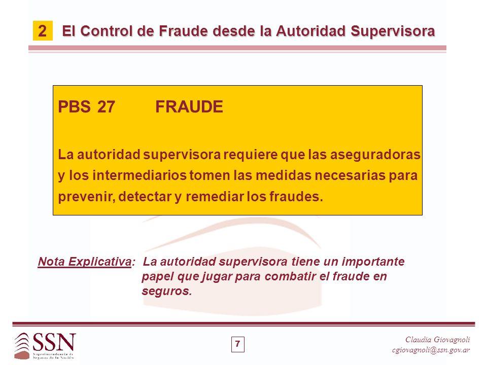 El Control de Fraude desde la Autoridad Supervisora PBS 27FRAUDE La autoridad supervisora requiere que las aseguradoras y los intermediarios tomen las