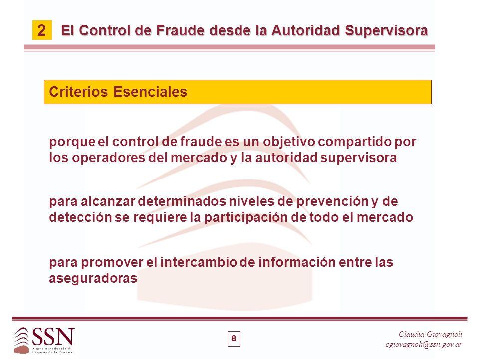 porque el control de fraude es un objetivo compartido por los operadores del mercado y la autoridad supervisora Criterios Esenciales Claudia Giovagnol
