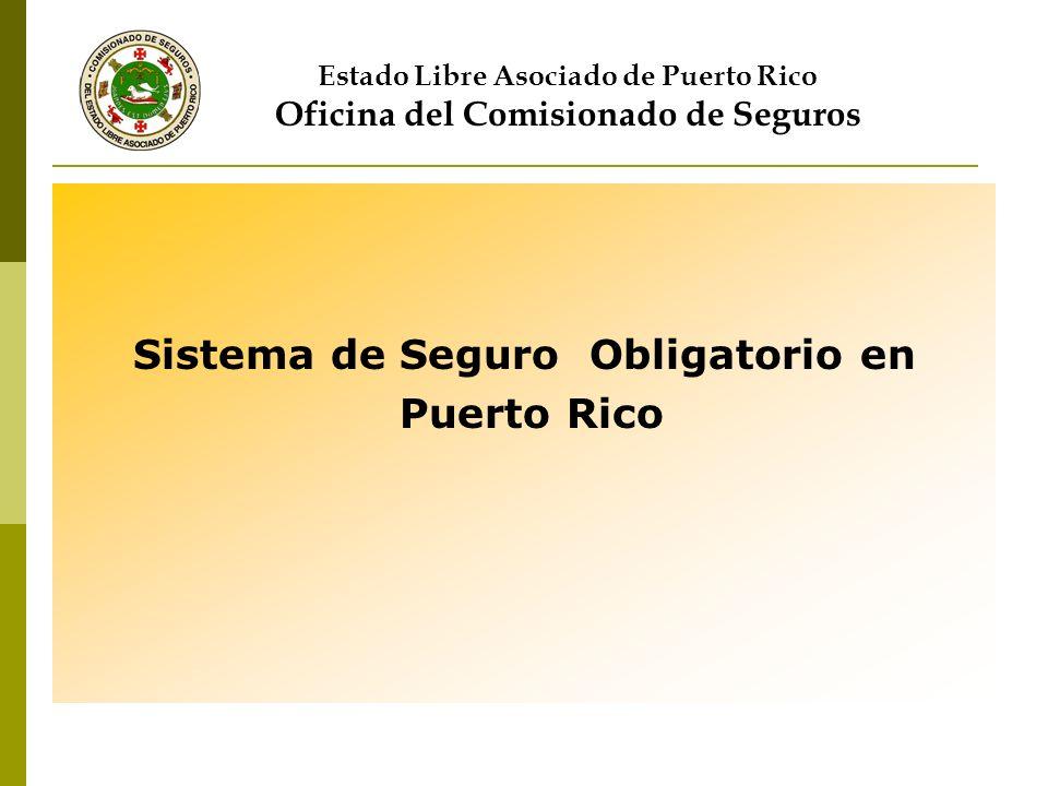 Sistema de Seguro Obligatorio en Puerto Rico Estado Libre Asociado de Puerto Rico Oficina del Comisionado de Seguros