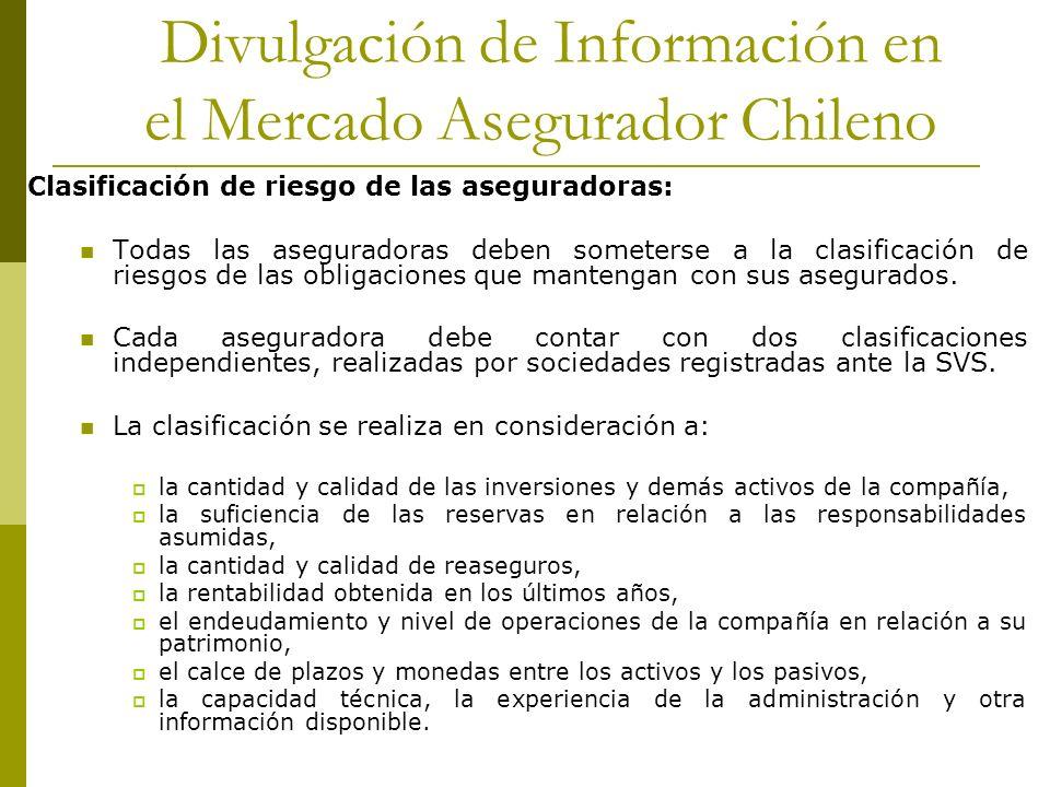 Divulgación de Información en el Mercado Asegurador Chileno Clasificación de riesgo de las aseguradoras: Todas las aseguradoras deben someterse a la clasificación de riesgos de las obligaciones que mantengan con sus asegurados.