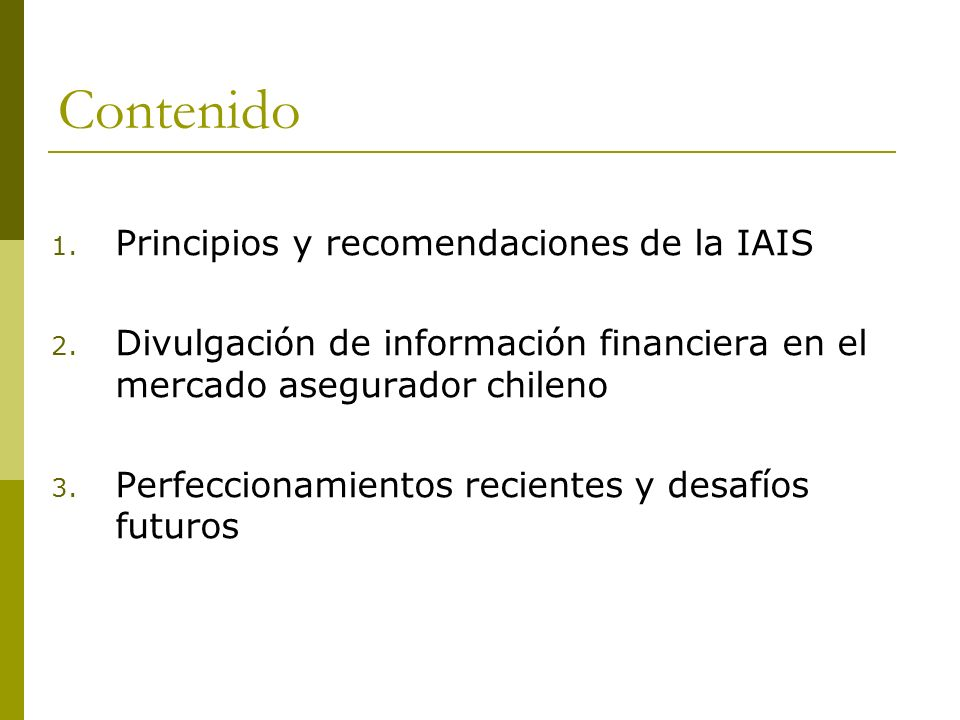 Contenido 1. Principios y recomendaciones de la IAIS 2.