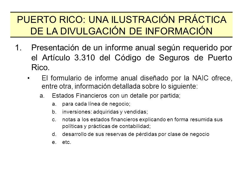 1.Presentación de un informe anual según requerido por el Artículo 3.310 del Código de Seguros de Puerto Rico. El formulario de informe anual diseñado