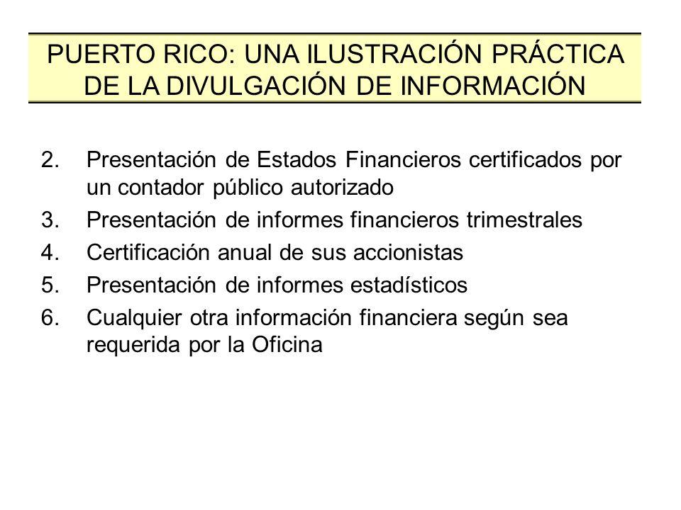 2.Presentación de Estados Financieros certificados por un contador público autorizado 3.Presentación de informes financieros trimestrales 4.Certificac