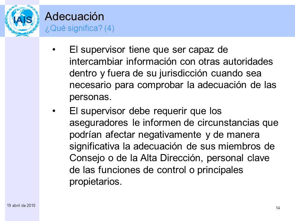 14 19 abril de 2010 El supervisor tiene que ser capaz de intercambiar información con otras autoridades dentro y fuera de su jurisdicción cuando sea n