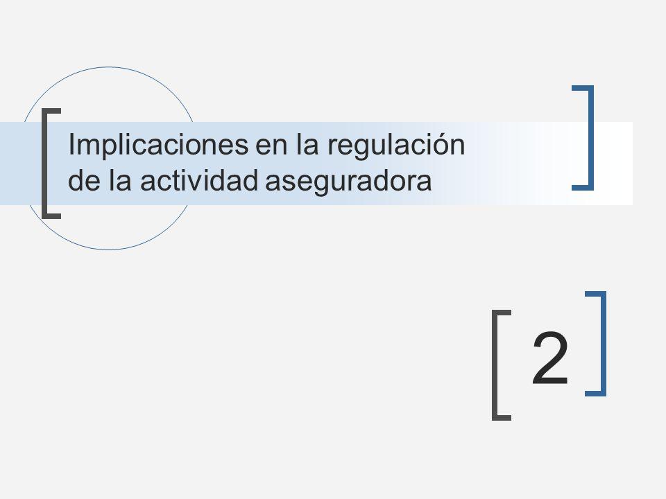 Implicaciones en la regulación de la actividad aseguradora 2