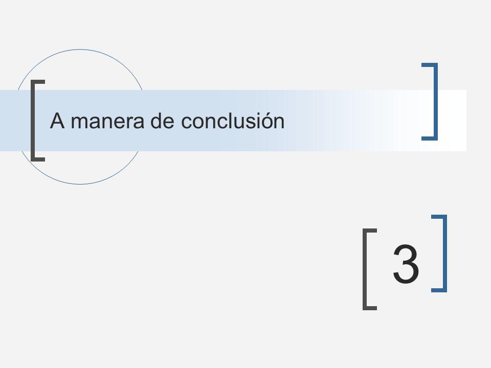 A manera de conclusión 3