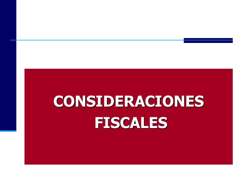 CONSIDERACIONES FISCALES FISCALES
