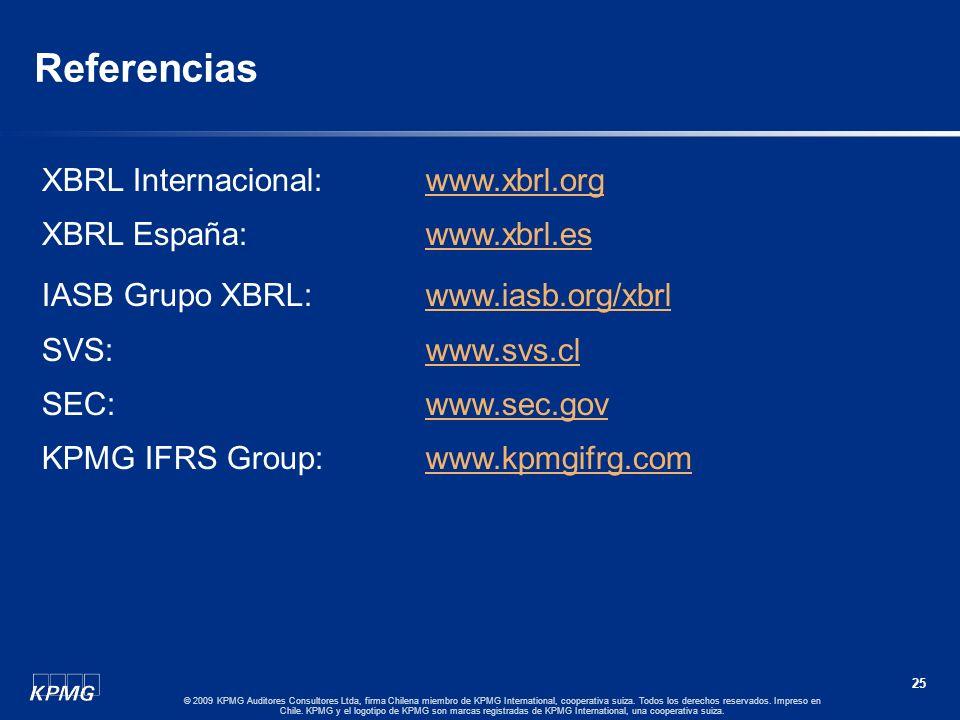 24 © 2009 KPMG Auditores Consultores Ltda, firma Chilena miembro de KPMG International, cooperativa suiza. Todos los derechos reservados. Impreso en C