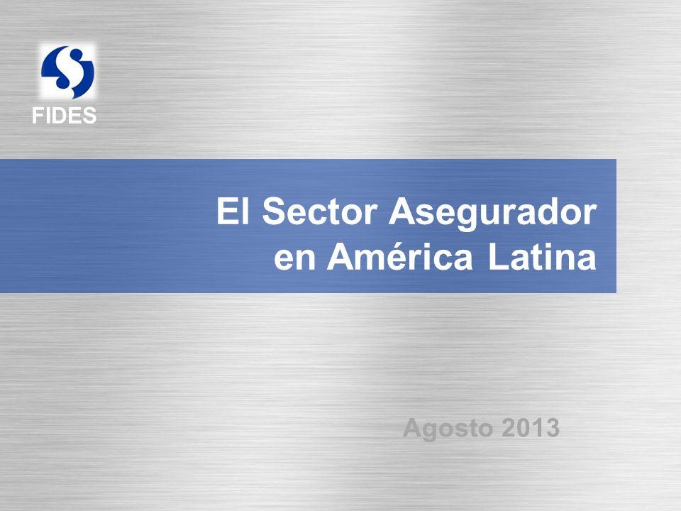FIDES El Sector Asegurador en América Latina Agosto 2013