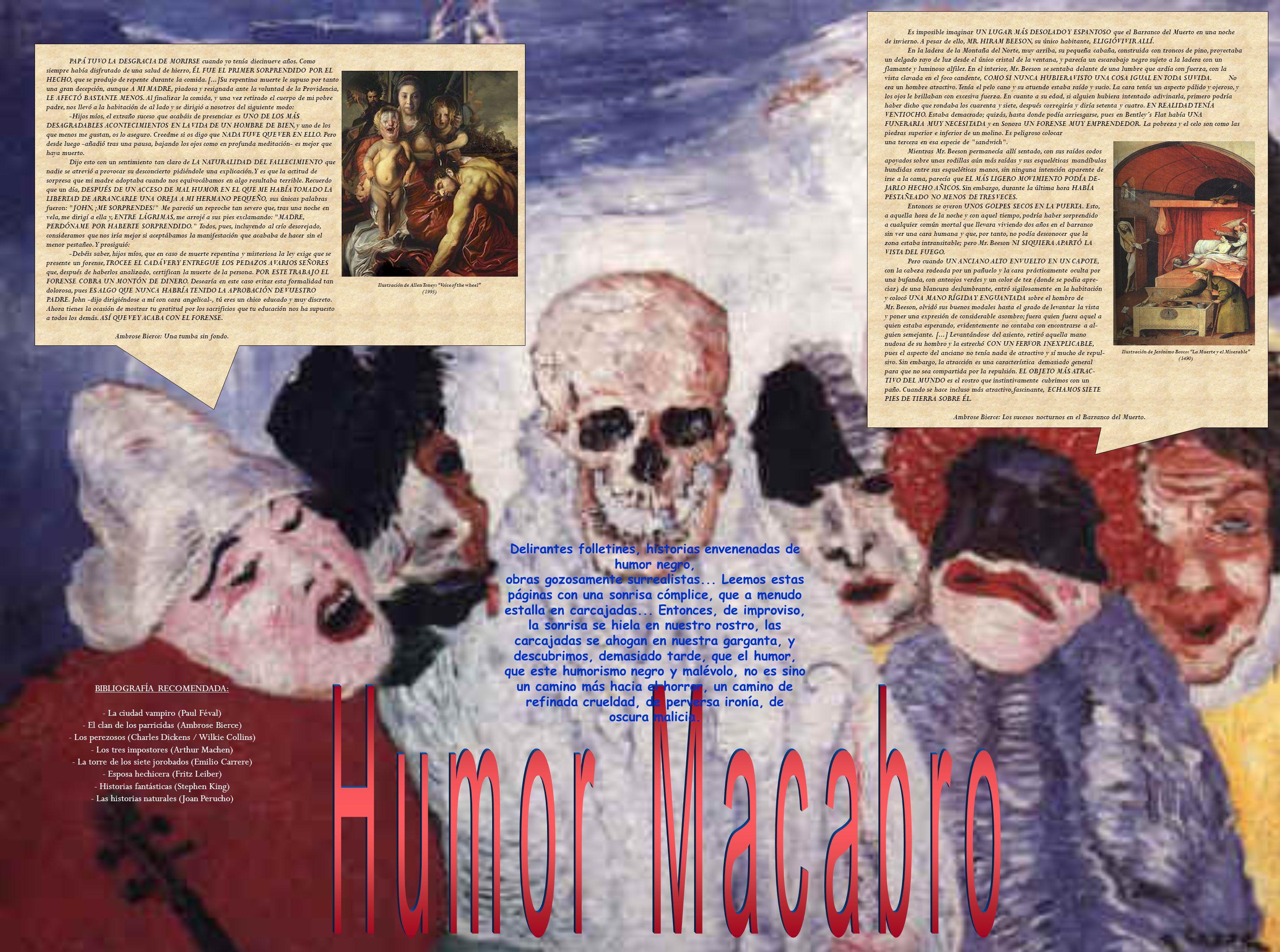 Es imposible imaginar UN LUGAR MÁS DESOLADO Y ESPANTOSO que el Barranco del Muerto en una noche de invierno. A pesar de ello, MR. HIRAM BEESON, su úni