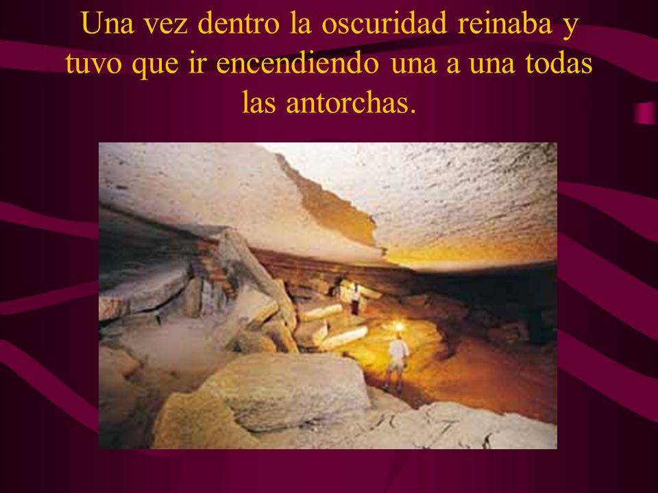 A la mañana siguiente decidió entrar; aunque la entrada era bastante complicada y le costó más de lo previsto el acceso a las cuevas.