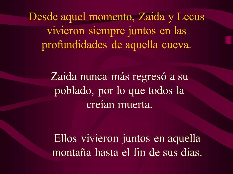 Zaida se quedó sorprendida por la historia de aquella criatura, llamada Lecus. Mientras hablaban, sus miradas se clavaban fijamente y se fundieron en