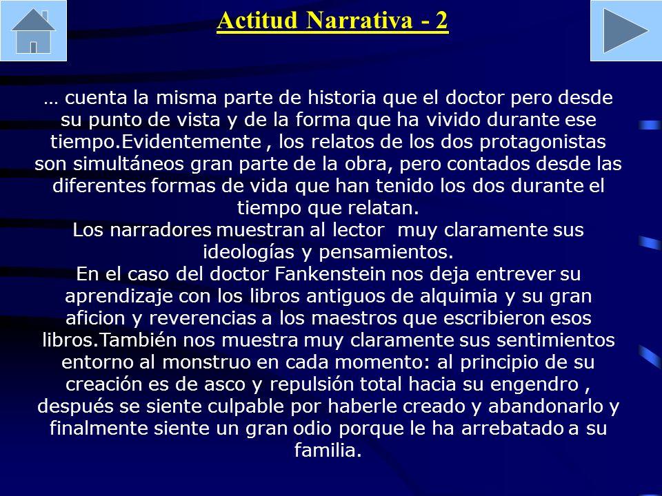 Actitud Narrativa - 2 … cuenta la misma parte de historia que el doctor pero desde su punto de vista y de la forma que ha vivido durante ese tiempo.Ev