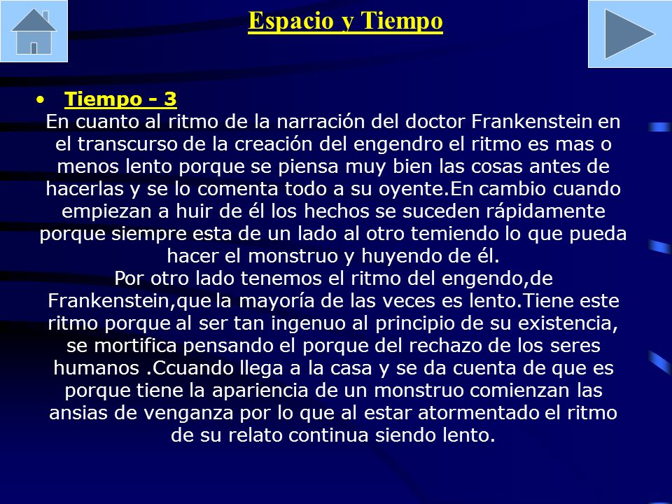 Espacio y Tiempo Tiempo - 3 En cuanto al ritmo de la narración del doctor Frankenstein en el transcurso de la creación del engendro el ritmo es mas o