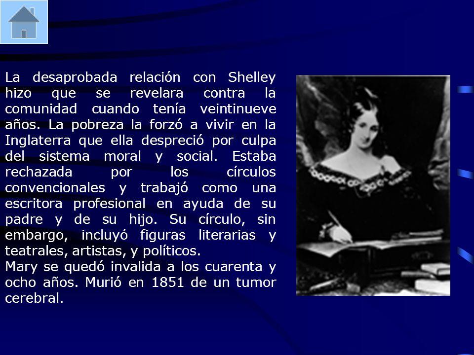 La desaprobada relación con Shelley hizo que se revelara contra la comunidad cuando tenía veintinueve años. La pobreza la forzó a vivir en la Inglater