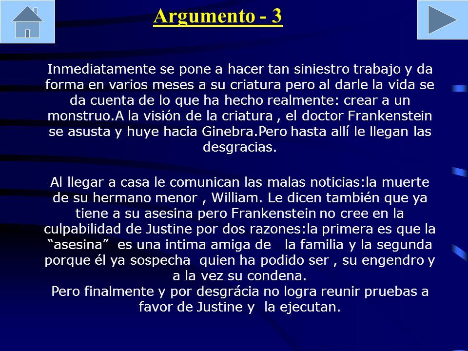 Argumento - 4 Para olvidarse un poco de las dos muertes de sus dos seres queridos se va a las montañas de Chamonix donde el monstruo aprovecha para hablar con él.