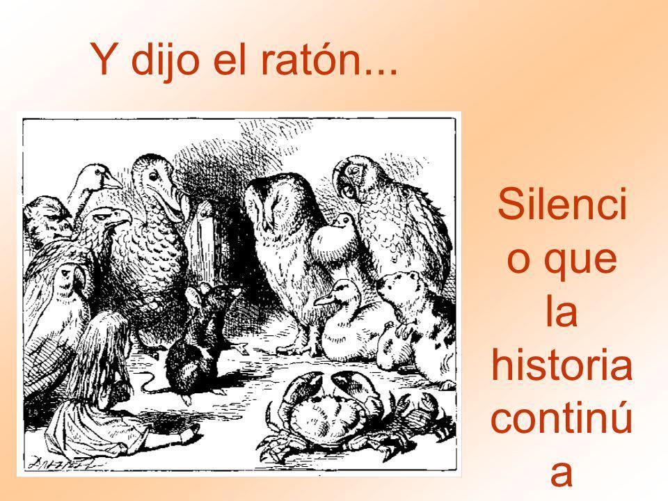 Y dijo el ratón... Silenci o que la historia continú a