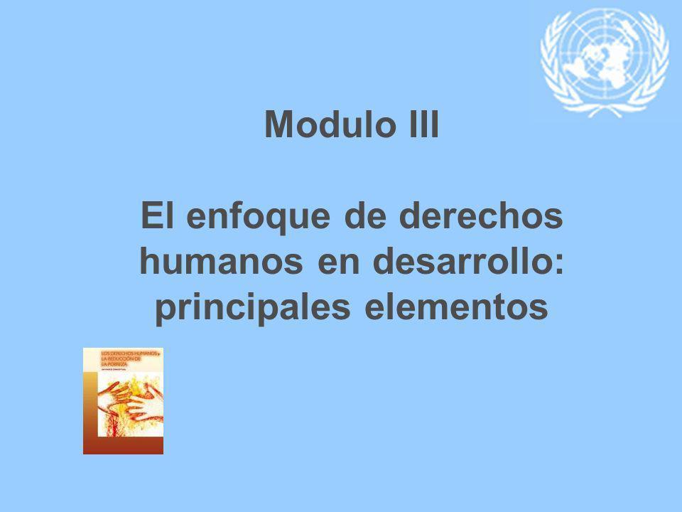 Modulo III El enfoque de derechos humanos en desarrollo: principales elementos