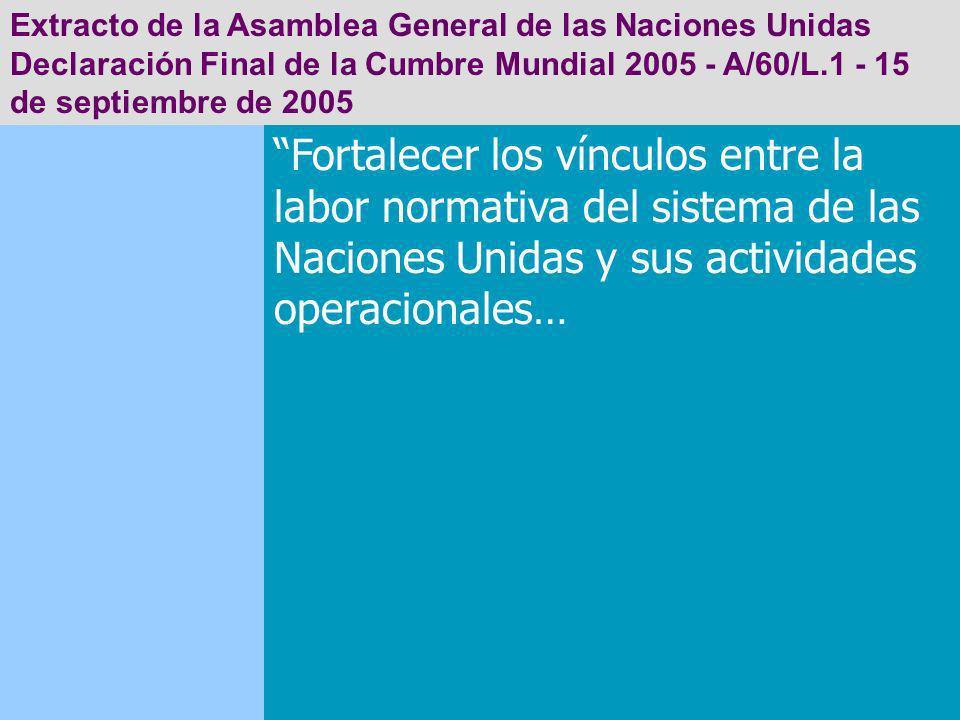 Extracto de la Asamblea General de las Naciones Unidas Declaración Final de la Cumbre Mundial 2005 - A/60/L.1 - 15 de septiembre de 2005 Fortalecer lo