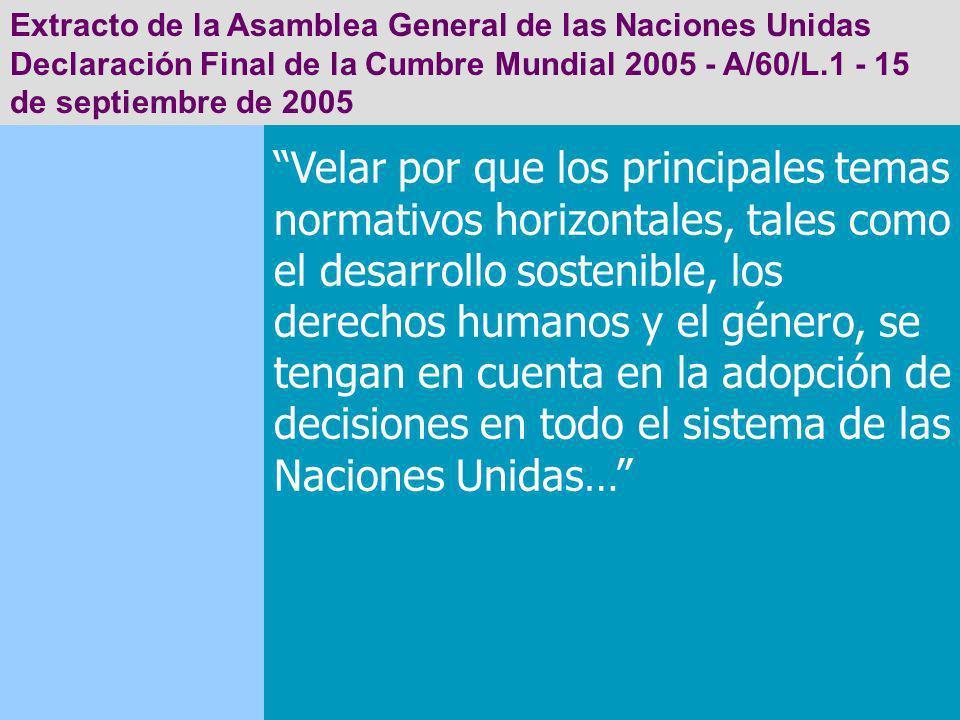 Extracto de la Asamblea General de las Naciones Unidas Declaración Final de la Cumbre Mundial 2005 - A/60/L.1 - 15 de septiembre de 2005 Velar por que