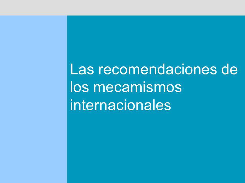 Las recomendaciones de los mecamismos internacionales