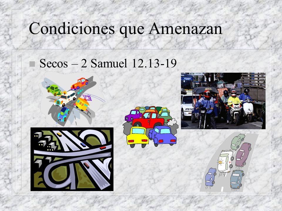 Condiciones que Amenazan n Secos – 2 Samuel 12.13-19