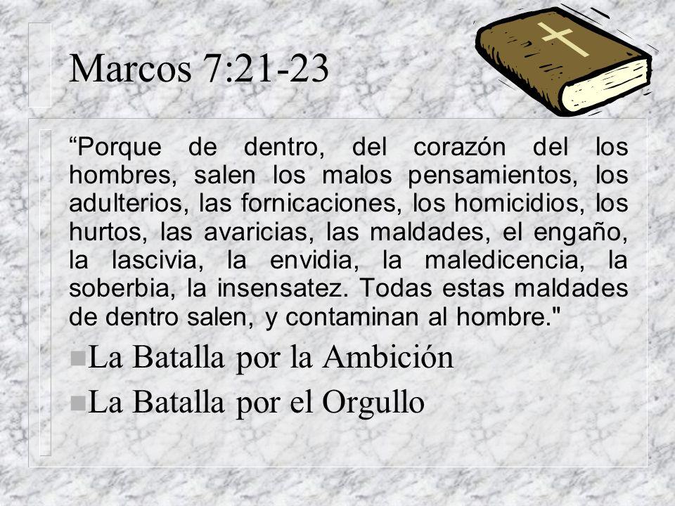 Marcos 7:21-23 Porque de dentro, del corazón del los hombres, salen los malos pensamientos, los adulterios, las fornicaciones, los homicidios, los hur