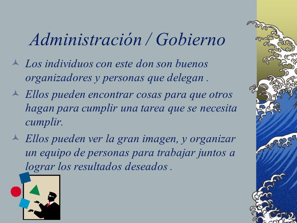 Administración / Gobierno Los individuos con este don son buenos organizadores y personas que delegan. Ellos pueden encontrar cosas para que otros hag