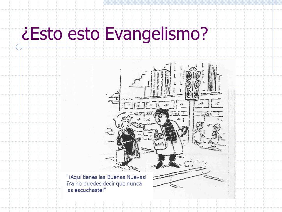 ¿Esto esto Evangelismo? ¡Aquí tienes las Buenas Nuevas! ¡Ya no puedes decir que nunca las escuchaste!