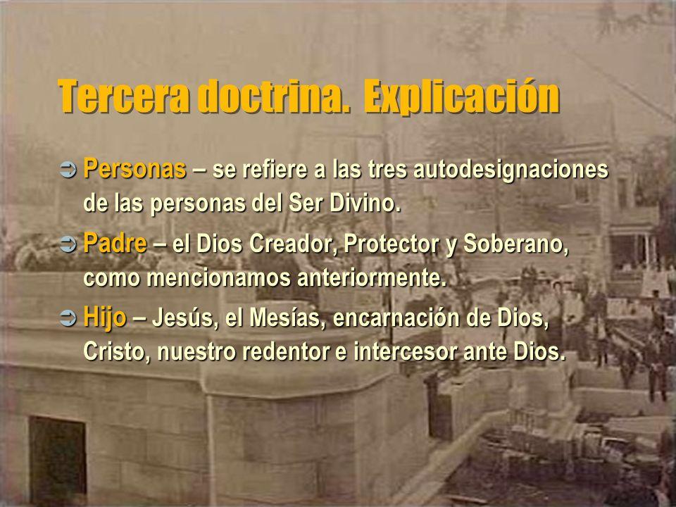 Tercera doctrina. Explicación Personas – se refiere a las tres autodesignaciones de las personas del Ser Divino. Personas – se refiere a las tres auto