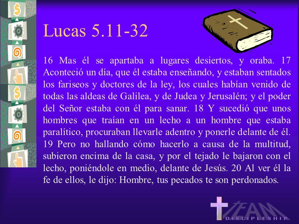 Lucas 5.11-32 16 Mas él se apartaba a lugares desiertos, y oraba. 17 Aconteció un día, que él estaba enseñando, y estaban sentados los fariseos y doct