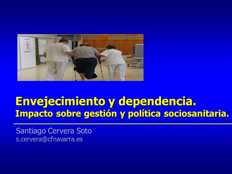 Envejecimiento y dependencia. Impacto sobre gestión y política sociosanitaria.