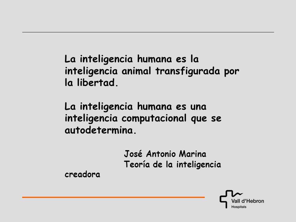 La inteligencia humana es la inteligencia animal transfigurada por la libertad.