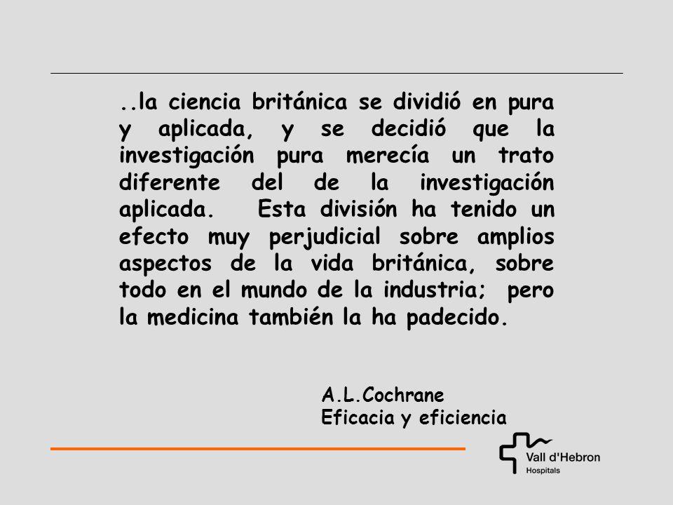 ..la ciencia británica se dividió en pura y aplicada, y se decidió que la investigación pura merecía un trato diferente del de la investigación aplicada.